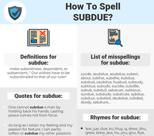 subdue, spellcheck subdue, how to spell subdue, how do you spell subdue, correct spelling for subdue