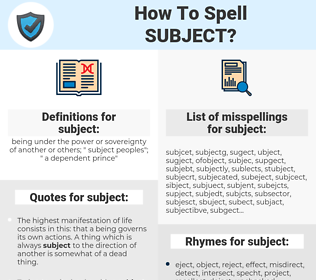 subject, spellcheck subject, how to spell subject, how do you spell subject, correct spelling for subject