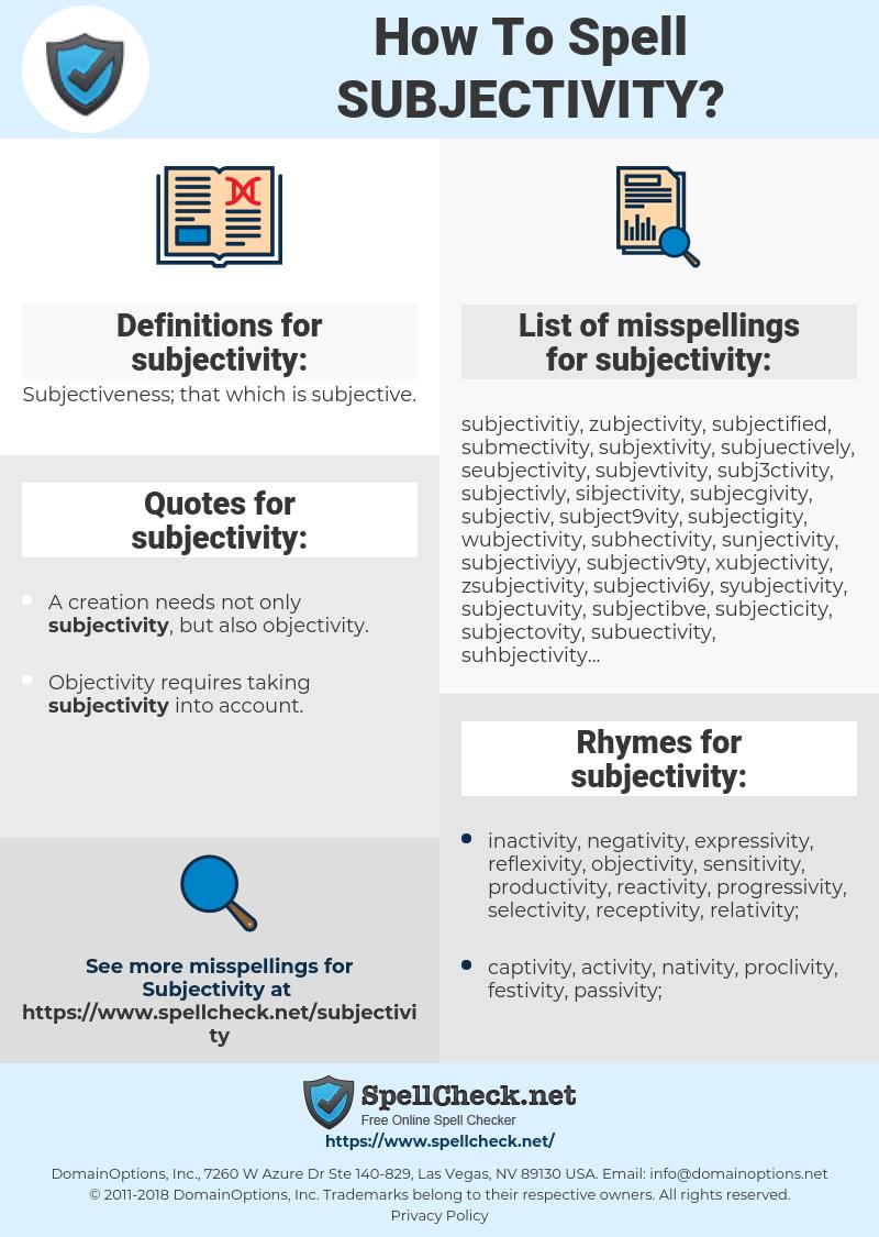 subjectivity, spellcheck subjectivity, how to spell subjectivity, how do you spell subjectivity, correct spelling for subjectivity