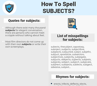 subjects, spellcheck subjects, how to spell subjects, how do you spell subjects, correct spelling for subjects