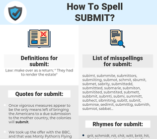 submit, spellcheck submit, how to spell submit, how do you spell submit, correct spelling for submit