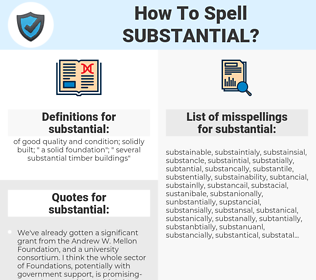 substantial, spellcheck substantial, how to spell substantial, how do you spell substantial, correct spelling for substantial
