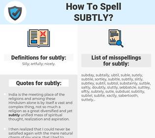 subtly, spellcheck subtly, how to spell subtly, how do you spell subtly, correct spelling for subtly
