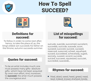 succeed, spellcheck succeed, how to spell succeed, how do you spell succeed, correct spelling for succeed