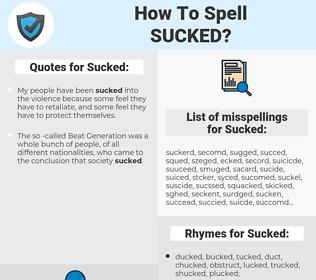 Sucked, spellcheck Sucked, how to spell Sucked, how do you spell Sucked, correct spelling for Sucked