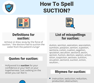 suction, spellcheck suction, how to spell suction, how do you spell suction, correct spelling for suction