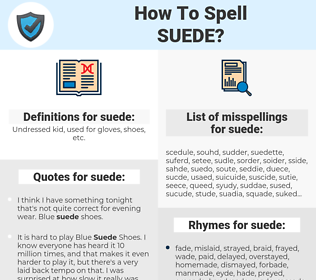 suede, spellcheck suede, how to spell suede, how do you spell suede, correct spelling for suede