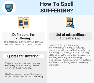 suffering, spellcheck suffering, how to spell suffering, how do you spell suffering, correct spelling for suffering