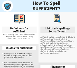 sufficient, spellcheck sufficient, how to spell sufficient, how do you spell sufficient, correct spelling for sufficient