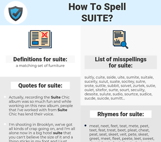 suite, spellcheck suite, how to spell suite, how do you spell suite, correct spelling for suite