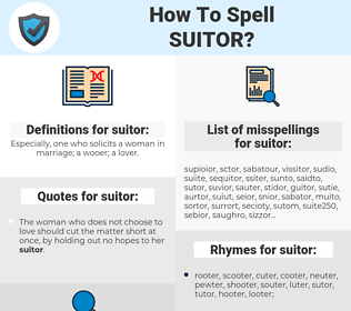 suitor, spellcheck suitor, how to spell suitor, how do you spell suitor, correct spelling for suitor