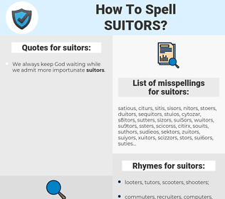 suitors, spellcheck suitors, how to spell suitors, how do you spell suitors, correct spelling for suitors