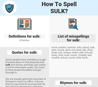 sulk, spellcheck sulk, how to spell sulk, how do you spell sulk, correct spelling for sulk