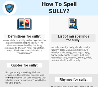 sully, spellcheck sully, how to spell sully, how do you spell sully, correct spelling for sully