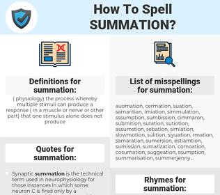 summation, spellcheck summation, how to spell summation, how do you spell summation, correct spelling for summation