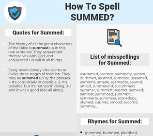 Summed, spellcheck Summed, how to spell Summed, how do you spell Summed, correct spelling for Summed