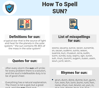 sun, spellcheck sun, how to spell sun, how do you spell sun, correct spelling for sun