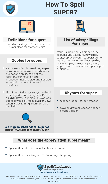 super, spellcheck super, how to spell super, how do you spell super, correct spelling for super