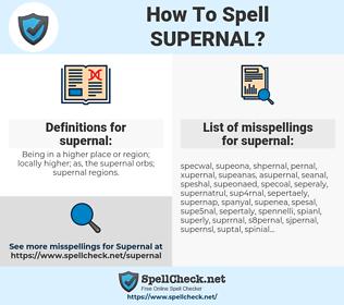 supernal, spellcheck supernal, how to spell supernal, how do you spell supernal, correct spelling for supernal