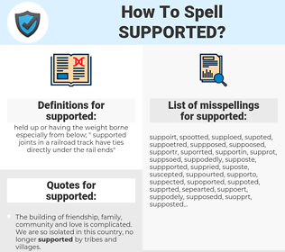 supported, spellcheck supported, how to spell supported, how do you spell supported, correct spelling for supported