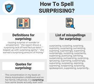 surprising, spellcheck surprising, how to spell surprising, how do you spell surprising, correct spelling for surprising