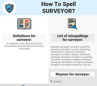 surveyor, spellcheck surveyor, how to spell surveyor, how do you spell surveyor, correct spelling for surveyor