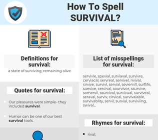 survival, spellcheck survival, how to spell survival, how do you spell survival, correct spelling for survival