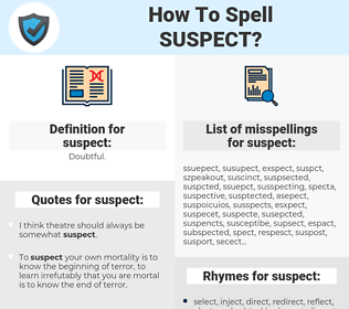 suspect, spellcheck suspect, how to spell suspect, how do you spell suspect, correct spelling for suspect