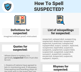 suspected, spellcheck suspected, how to spell suspected, how do you spell suspected, correct spelling for suspected