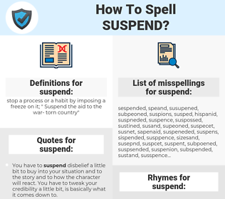 suspend, spellcheck suspend, how to spell suspend, how do you spell suspend, correct spelling for suspend