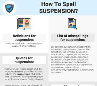 suspension, spellcheck suspension, how to spell suspension, how do you spell suspension, correct spelling for suspension