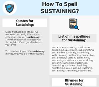 Sustaining, spellcheck Sustaining, how to spell Sustaining, how do you spell Sustaining, correct spelling for Sustaining