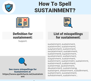 sustainment, spellcheck sustainment, how to spell sustainment, how do you spell sustainment, correct spelling for sustainment