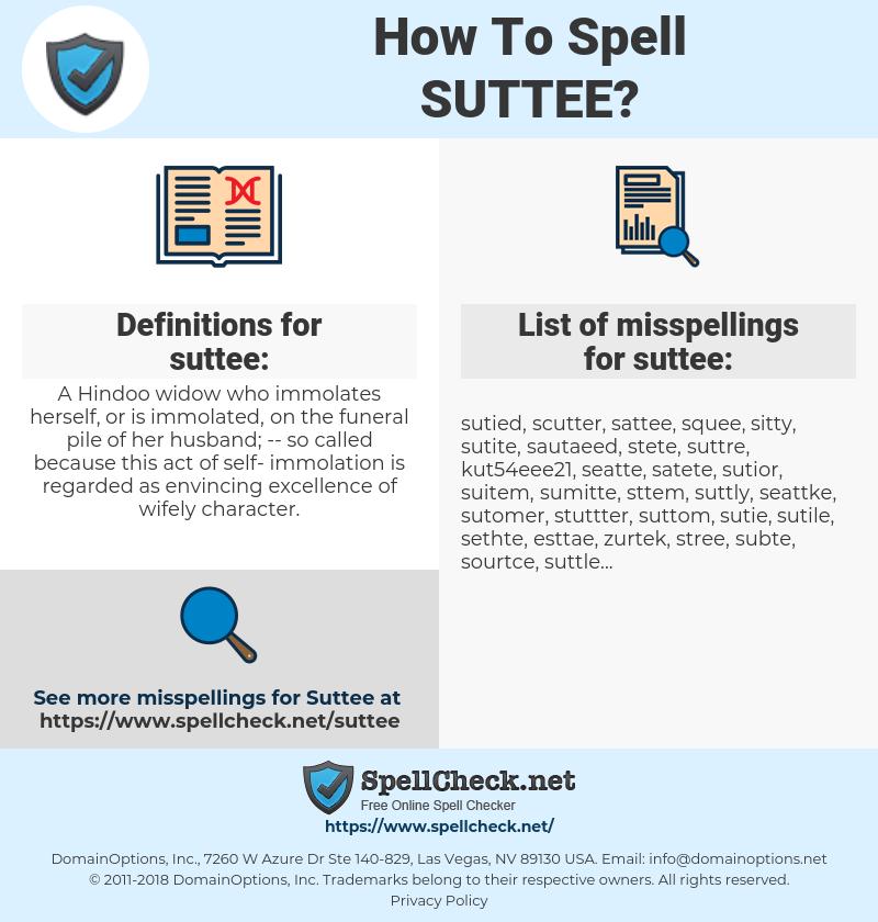 suttee, spellcheck suttee, how to spell suttee, how do you spell suttee, correct spelling for suttee