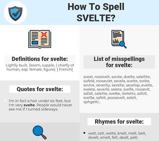svelte, spellcheck svelte, how to spell svelte, how do you spell svelte, correct spelling for svelte