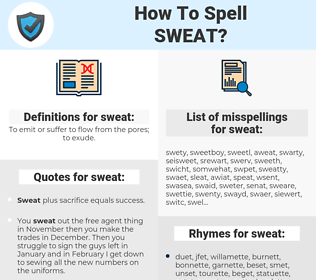 sweat, spellcheck sweat, how to spell sweat, how do you spell sweat, correct spelling for sweat