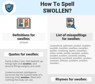swollen, spellcheck swollen, how to spell swollen, how do you spell swollen, correct spelling for swollen