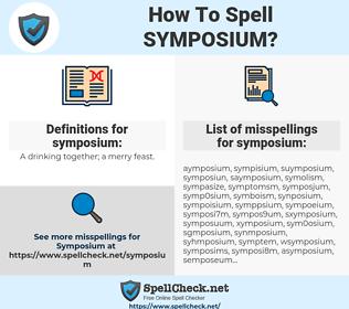 symposium, spellcheck symposium, how to spell symposium, how do you spell symposium, correct spelling for symposium