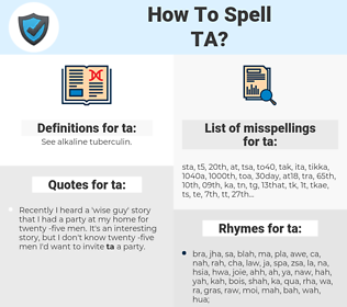 ta, spellcheck ta, how to spell ta, how do you spell ta, correct spelling for ta