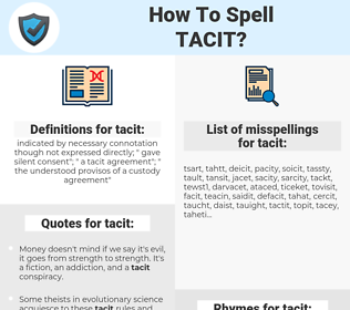 tacit, spellcheck tacit, how to spell tacit, how do you spell tacit, correct spelling for tacit