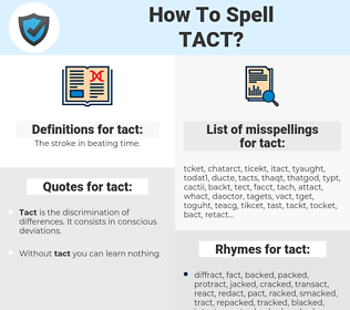 tact, spellcheck tact, how to spell tact, how do you spell tact, correct spelling for tact