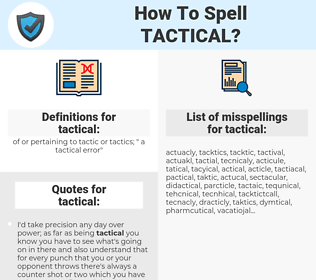 tactical, spellcheck tactical, how to spell tactical, how do you spell tactical, correct spelling for tactical