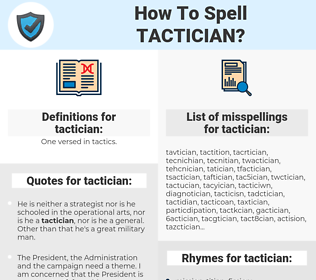 tactician, spellcheck tactician, how to spell tactician, how do you spell tactician, correct spelling for tactician