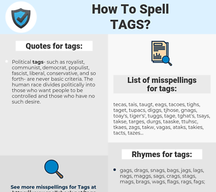 tags, spellcheck tags, how to spell tags, how do you spell tags, correct spelling for tags