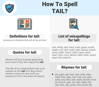 tail, spellcheck tail, how to spell tail, how do you spell tail, correct spelling for tail