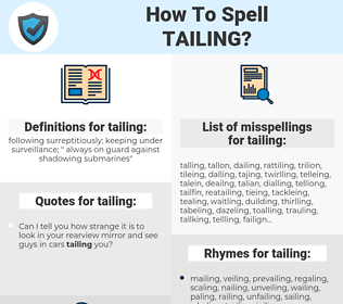 tailing, spellcheck tailing, how to spell tailing, how do you spell tailing, correct spelling for tailing