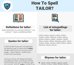 tailor, spellcheck tailor, how to spell tailor, how do you spell tailor, correct spelling for tailor
