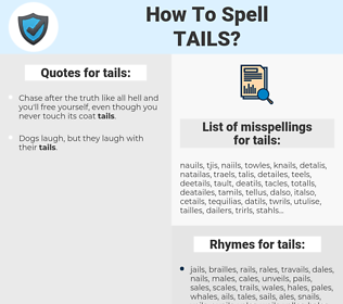 tails, spellcheck tails, how to spell tails, how do you spell tails, correct spelling for tails
