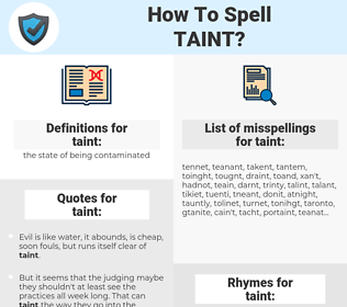 taint, spellcheck taint, how to spell taint, how do you spell taint, correct spelling for taint