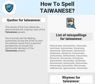 taiwanese, spellcheck taiwanese, how to spell taiwanese, how do you spell taiwanese, correct spelling for taiwanese